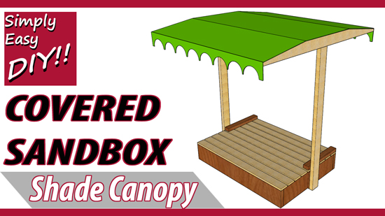 DIY Covered Sandbox with Shade Canopy  sc 1 st  Simply Easy DIY : sandboxes with canopy and cover - memphite.com
