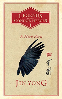 Legend of the Condor Heroes 1 A Hero Born Book Review