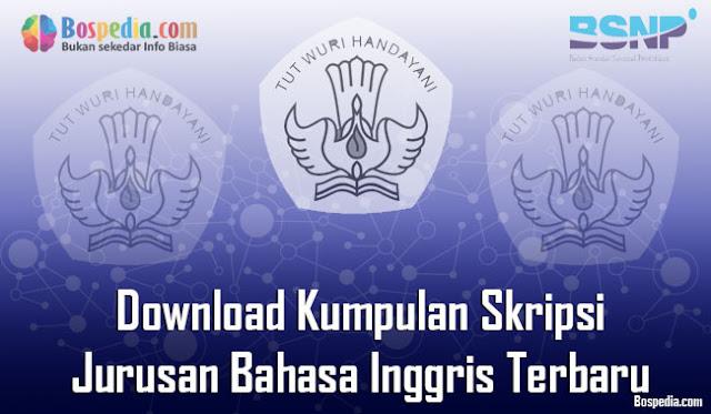 Download Kumpulan Skripsi Untuk Jurusan Bahasa Inggris Terbaru