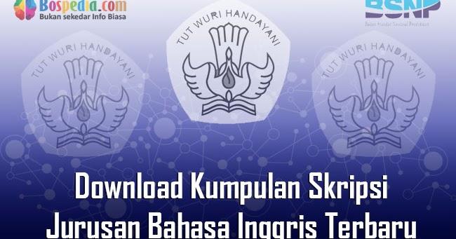 Lengkap Download Kumpulan Skripsi Untuk Jurusan Bahasa Inggris Terbaru Bospedia