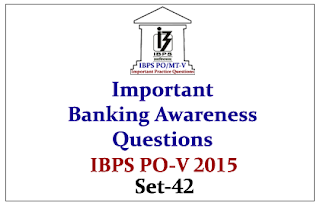 IBPS PO Race 2015- Important Banking Awareness Questions Set-42