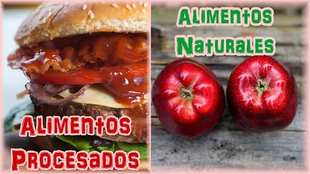 Comer sano. Alimentos procesados y naturales.