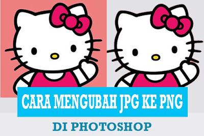 Cara Mengubah Format Gambar JPG Menjadi PNG