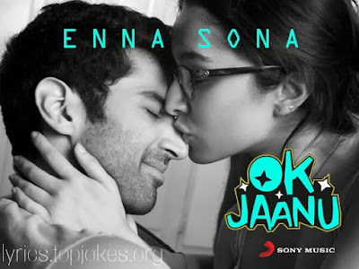 ENNA SONA SONG: A beautiful Punjabi Song from the movie Ok Jaanu in the voice of Arijit Singh composed by A.R. Rahman while lyrics is penned by Gulzar.