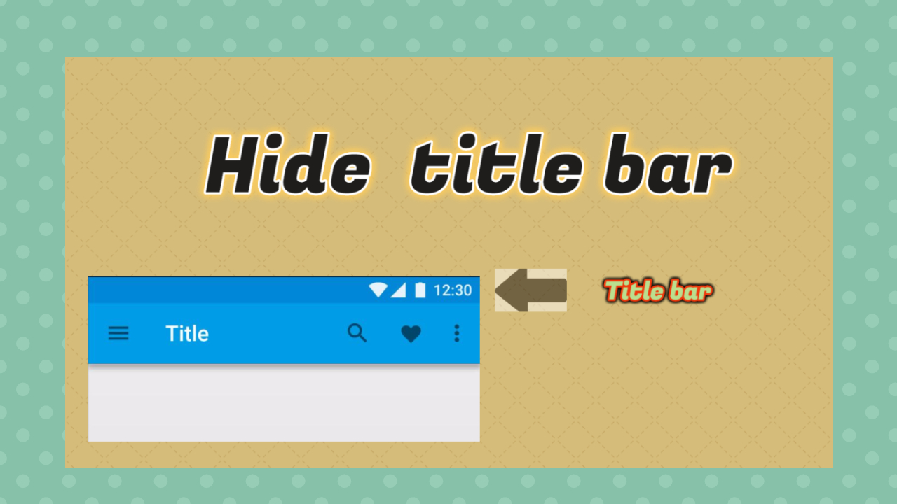How to Hide titleBar in Android - Programming