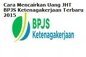 Peraturan Baru BPJS Ketenagakerjaan Tentang Pencairan Dana JHT