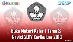 Lengkap - Buku Materi Tematik Kelas 1 Tema 3  Revisi 2017 Kurikulum 2013