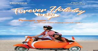 FOREVER-HOLIDAY-IN-BALI-2017_pf_1 nonton.jpg