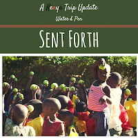 Water & Pen || A Kenya Trip Update, Sent Forth