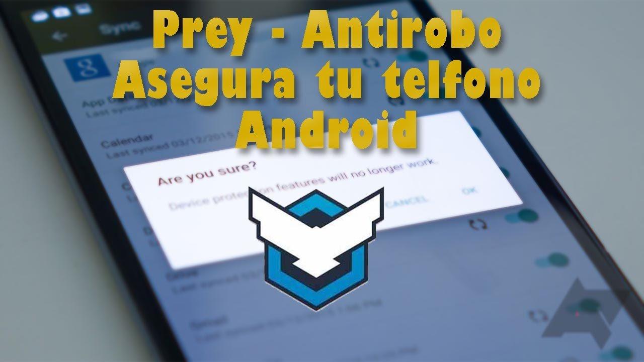 Rastrear y espiar remotamente un celular robado o pc con Prey