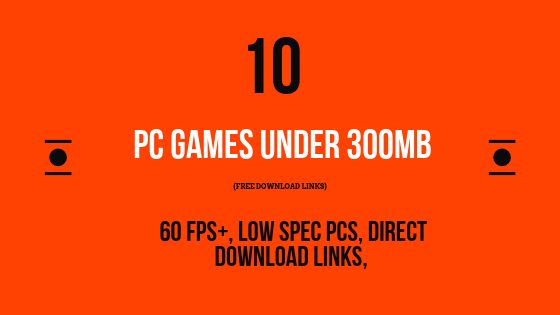 10 Highly Compressed PC Games Less Than 300MB (Download): For Low-end PCs
