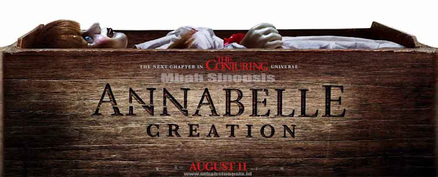 Sinopsis Film Annabelle 2: Creation 2017