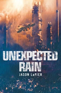 Interview with Jason LaPier, author of Unexpected Rain - May 8, 2015