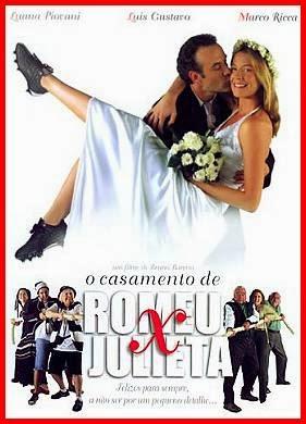filme o casamento de romeu e julieta brasileiro