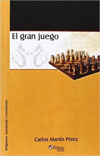 El gran juego – Carlos Martin Perez