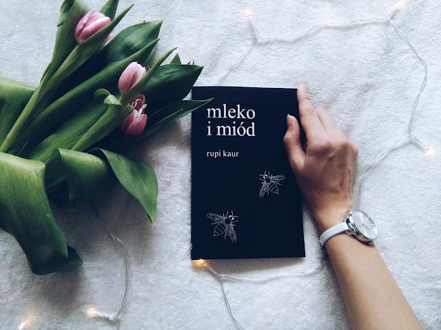 """,,MLEKO I MIÓD"""" Rupi Kaur"""