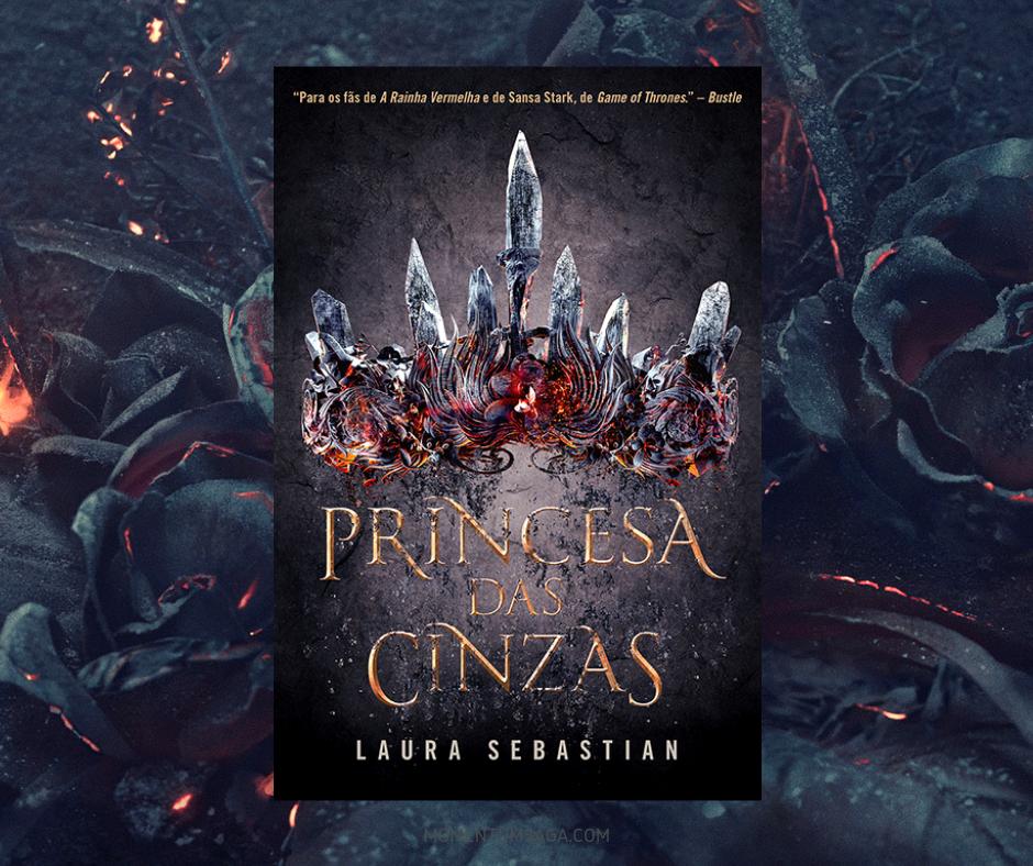 Resenha: Princesa das Cinzas, de Laura Sebastian