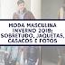 Moda Masculina Inverno 2018: Sobretudo, Jaquetas, Casacos e Fotos