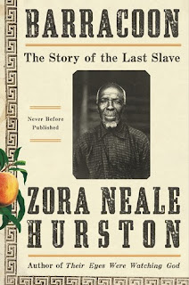 "Barracoon: The Story of the Last ""Black Cargo"", Zora Neale Hurston, InToriLex"