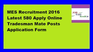 MES Recruitment 2016 Latest 580 Apply Online Tradesman Mate Posts Application Form