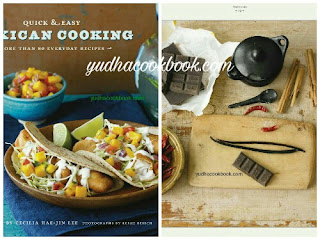 QUICK & EASY MEXICAN COOKING - More Than 80 Everyday Recipes