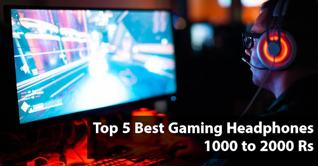 Top 5 Best Gaming Headphones 1000 to 2000 Rs - Mystery Techs