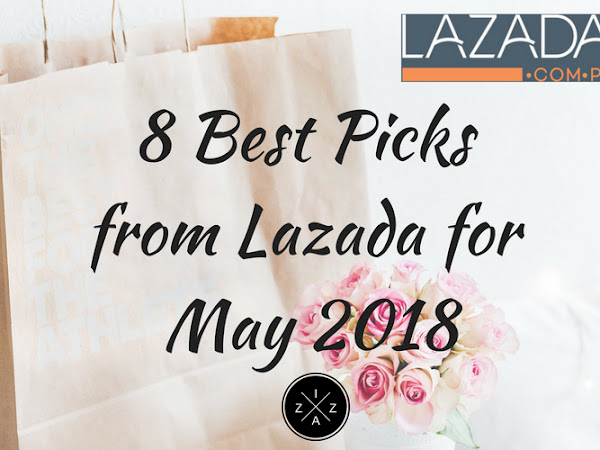 8 Best Picks from Lazada for May 2018