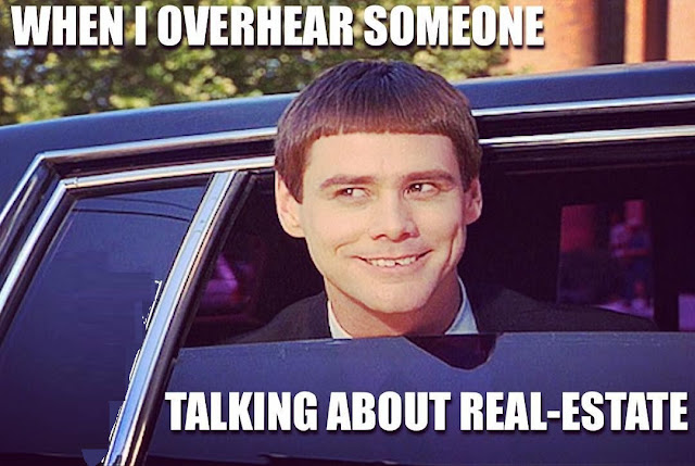Funny Real Estate Memes - When I Overhear