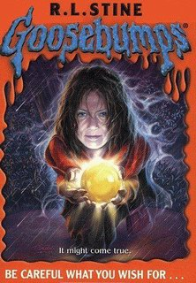 Goosebumps 12: Be Careful What You Wish For