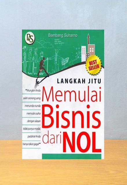 LANGKAH JITU MEMULAI BISNIS DARI NOL, Bambang Suharno