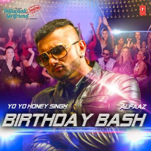 Birthday Bash - Honey Singh - Dilliwali Zaalim Girlfriend (2015)