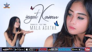 Lirik Lagu Ingat Kamu - Mala Agatha