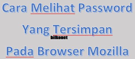 Cara Melihat Password Yang Tersimpan Di Browser Mozilla Firefox