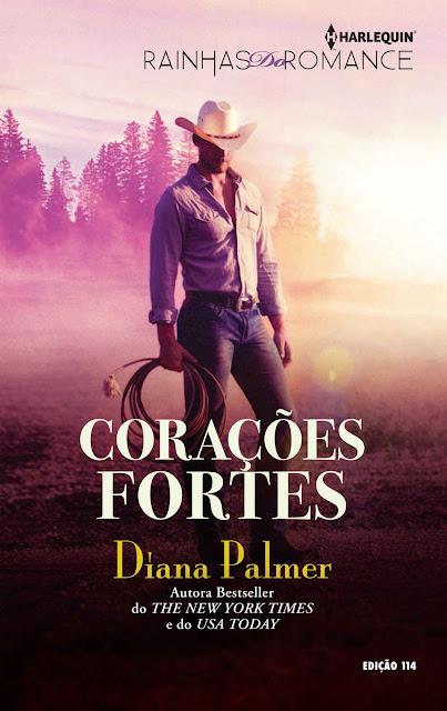 Corações fortes Harlequin rainhas do romance ed. 114 - Diana Palmer