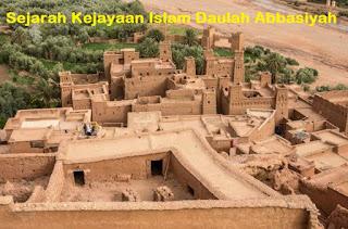 Sejarah Kejayaan Islam Daulah Abbasiyah