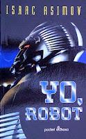 Yo, Robot. de Isaac Asimov