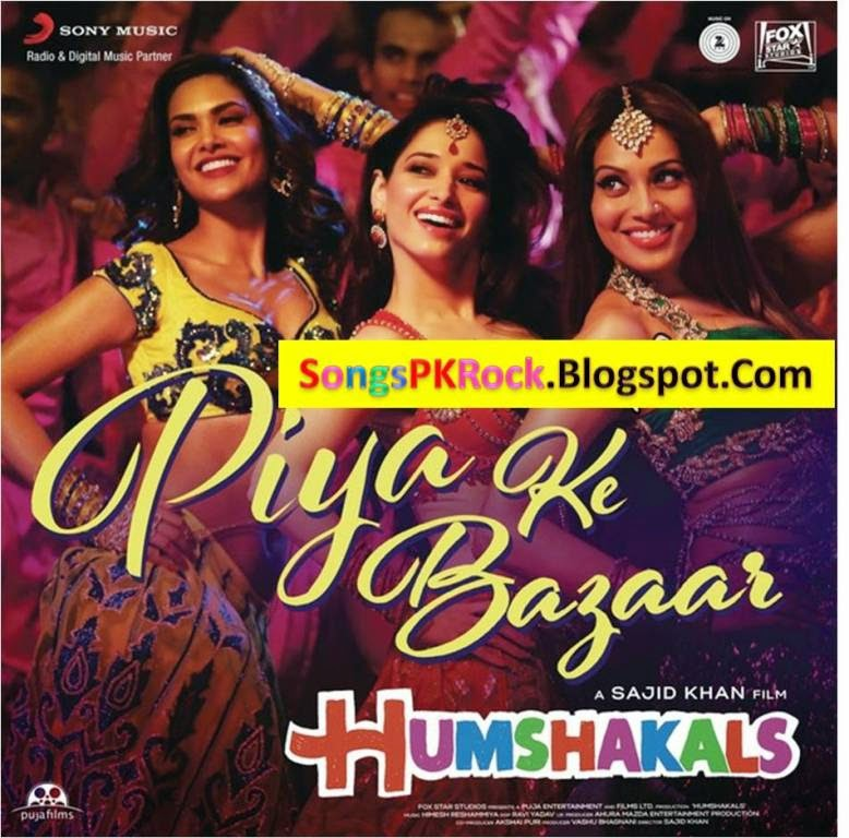 Main Woh Duniya Hoon Mp3 Songspk: Piya Ke Bazaar Mein (Humshakals) Songs PK Mp3 Songs Free