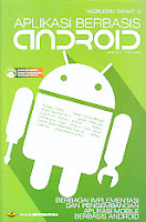 Judul Buku : Aplikasi Berbasis Android – edisi revisi