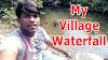 My Village Waterfall