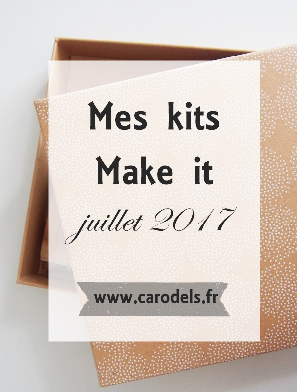 Box créative DIY Mes kits make it - juillet 2017
