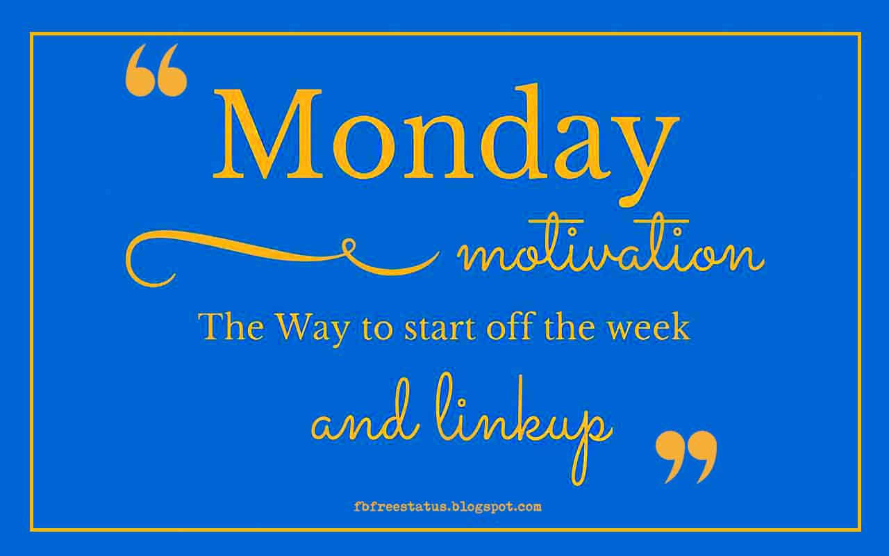 Monday Motivation, the way to start off the week and linkup.