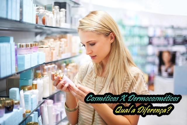Cosméticos Versus Dermocosméticos: Qual a diferença?