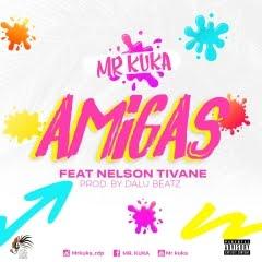 Mr.Kuka - Amigas (feat. Nelson Tivane) (2019) Baixar Musica Gratis