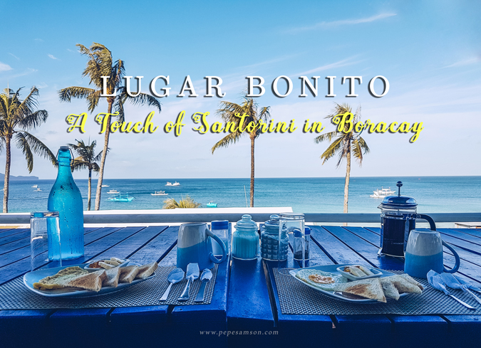 Lugar Bonito: A Touch of Santorini in Boracay