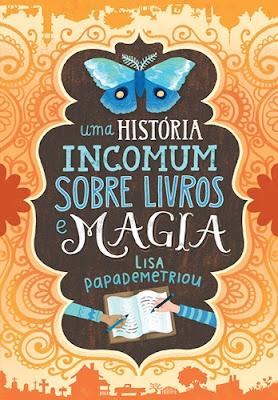UMA HISTÓRIA INCOMUM SOBRE LIVROS E MAGIA (Lisa Papademetriou)