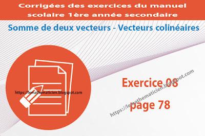 Exercice 08 page 78 - Somme de deux vecteurs - Vecteurs colinéaires