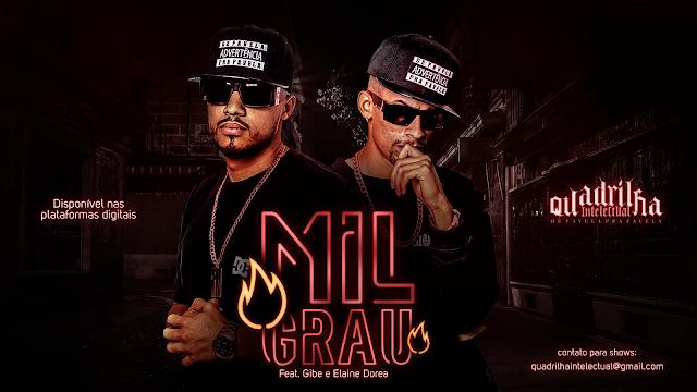 """""""Mil Grau"""" é o novo single do grupo Quadrilha Intelectual que conta com participação de Gibe e Elaine Dorea."""
