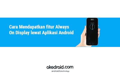 Cara Mendapatkan Mengaktifkan Menyematkan fitur Always On Display Android