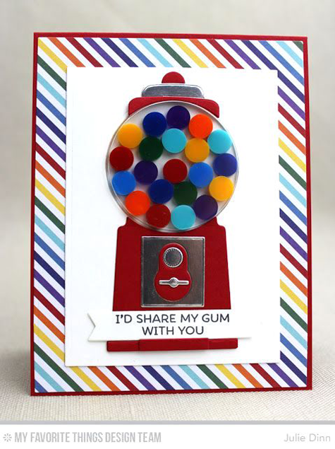 I'd Share My Gum with You Card by Julie Dinn featuring the Gumball Greetings Card Kit #mftstamps
