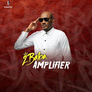 MUSIC: 2BABA – AMPLIFIER